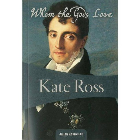 Whom the Gods Love - (Julian Kestrel) by  Kate Ross (Paperback) - image 1 of 1