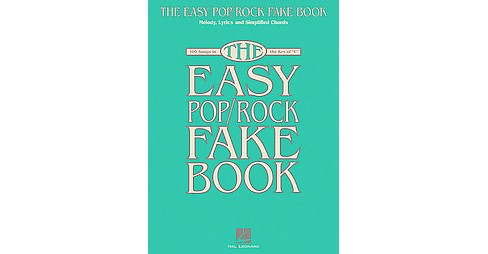 Easy Pop/Rock Fake Book : 100 Songs in the Key of C: Melody, Lyrics and Simplified Chords (Paperback) - image 1 of 1