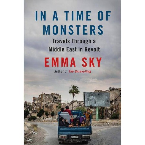 In a Time of Monsters - by  Emma Sky (Paperback) - image 1 of 1