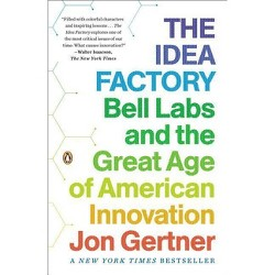 The Idea Factory - by  Jon Gertner (Paperback)