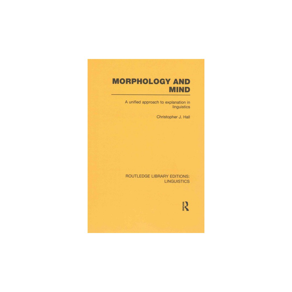Morphology and Mind : A Unified Approach to Explanation in Linguistics (Reprint) (Paperback)
