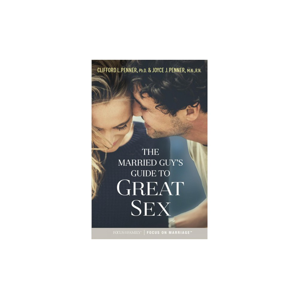 Married Guy's Guide to Great Sex (Paperback) (Clifford L. Penner & Joyce J. Penner)