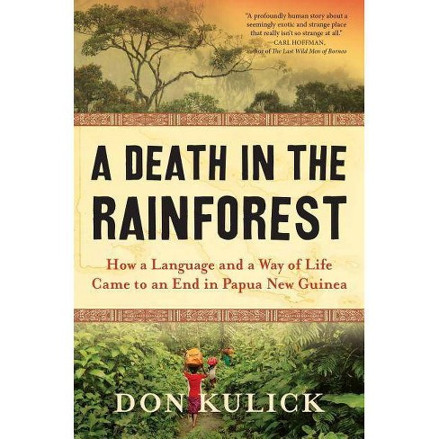 A Death in the Rainforest - by  Don Kulick (Hardcover) - image 1 of 1