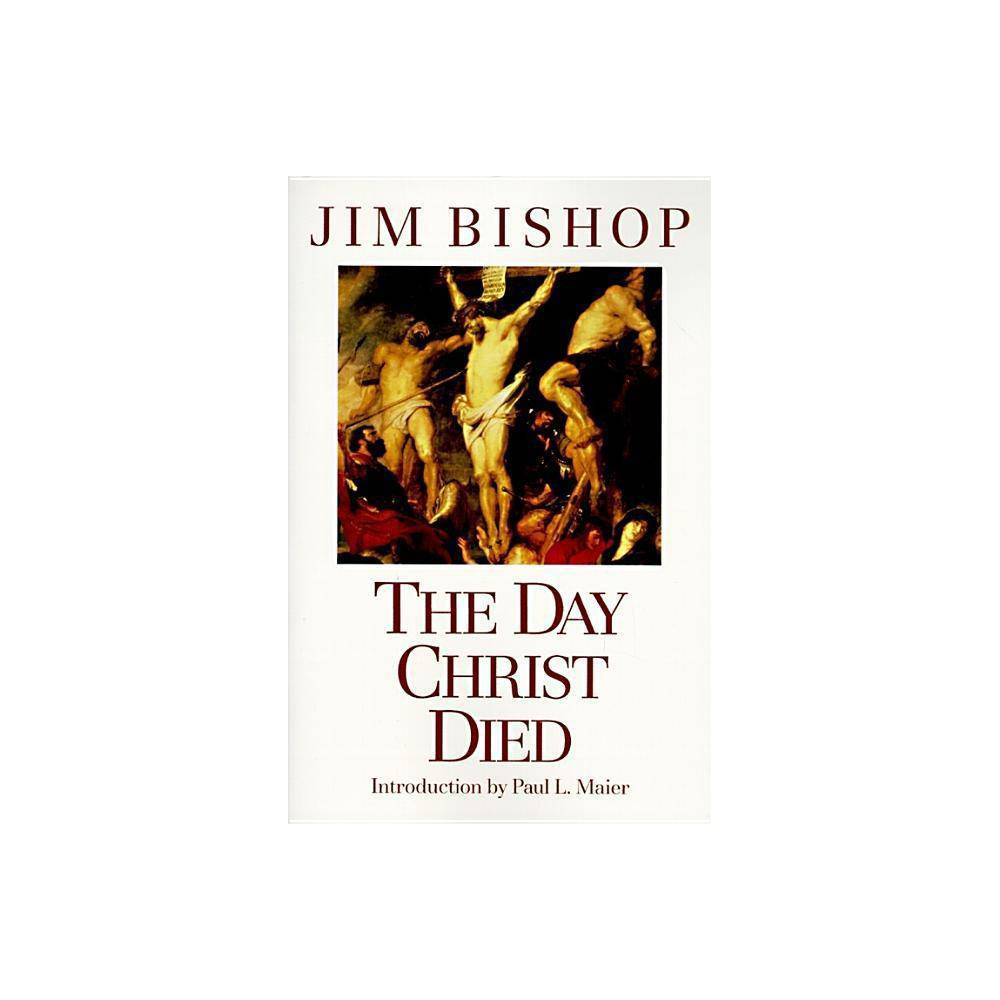 The Day Christ Died By Jim Bishop Paperback