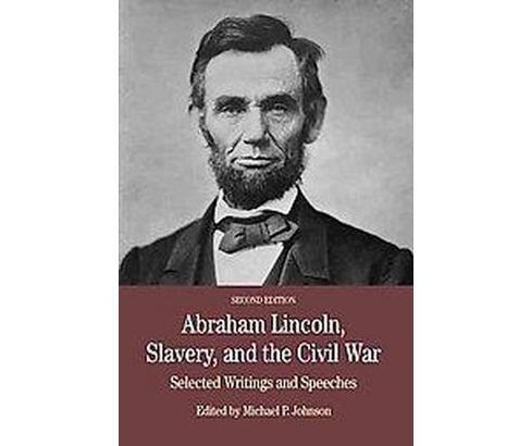 Abraham Lincoln, Slavery, and the Civil War : Selected Writing and Speeches (Paperback) - image 1 of 1