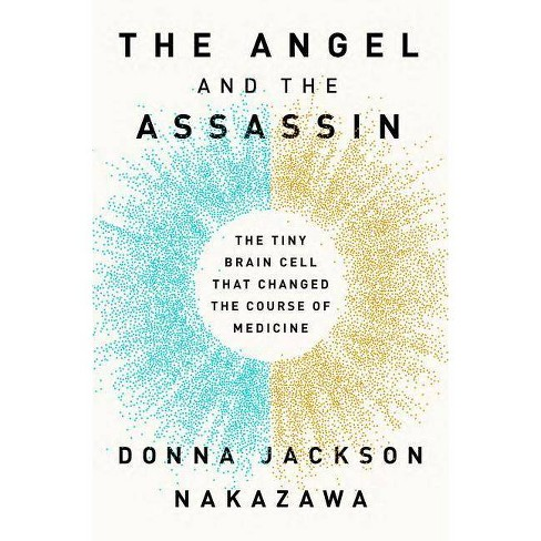 The Angel and the Assassin - by  Donna Jackson Nakazawa (Hardcover) - image 1 of 1