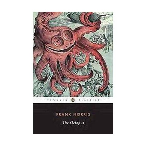 The Octopus - (Epic of the Wheat) by  Frank Norris (Paperback) - image 1 of 1
