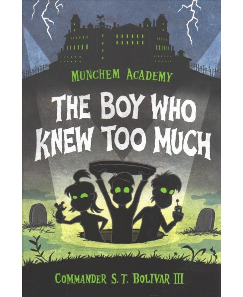 Boy Who Knew Too Much -  Reprint (Munchem Academy) by III S. T. Bolivar (Paperback) - image 1 of 1