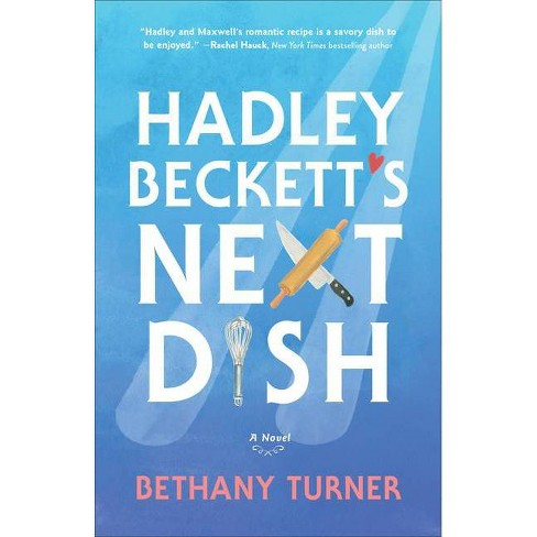 Hadley Beckett's Next Dish - by  Bethany Turner (Paperback) - image 1 of 1