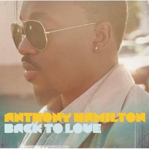 Anthony Hamilton - Back to Love (CD) - image 1 of 2