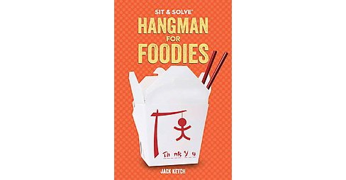 Sit & Solve Hangman for Foodies (Paperback) (Jack Ketch) - image 1 of 1