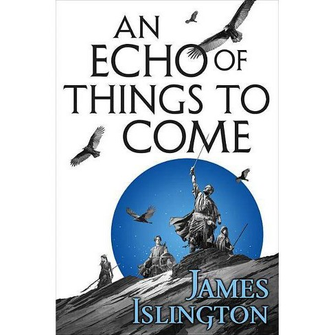 An Echo of Things to Come - (Licanius Trilogy) by  James Islington (Paperback) - image 1 of 1