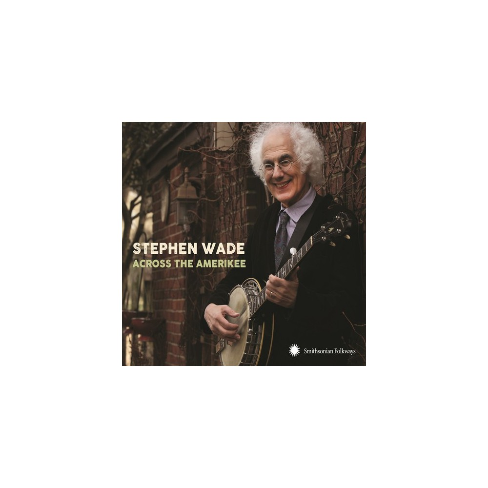 Stephen Wade - Across The Amerikee:Showpieces From (CD)