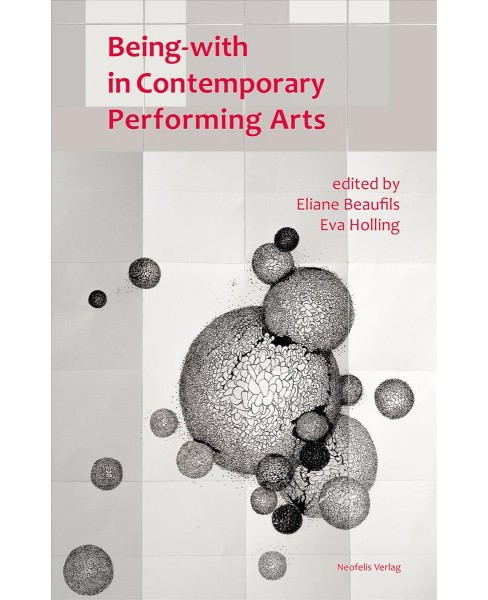 Being-with in Contemporary Performing Arts -  (Paperback) - image 1 of 1
