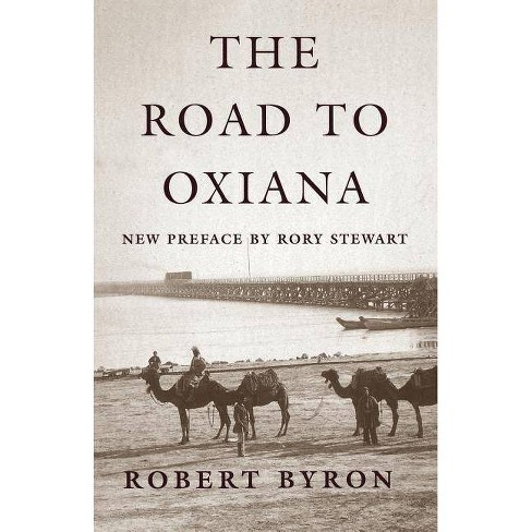 The Road to Oxiana - by  Robert Byron (Paperback) - image 1 of 1