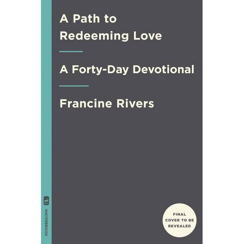 A Path to Redeeming Love - by  Francine Rivers (Hardcover) - image 1 of 1