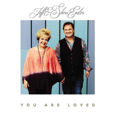 Easter, Jeff & Sheri - You Are Loved (CD) - image 1 of 1