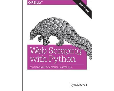 Web Scraping With Python : Collecting More Data from the Modern Web -  by Ryan Mitchell (Paperback) - image 1 of 1