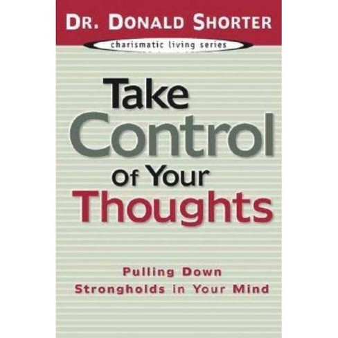 Take Control of Your Thoughts - (Charismatic Living) by  Donald Shorter (Paperback) - image 1 of 1