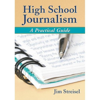 High School Journalism - by  Jim Streisel (Paperback)
