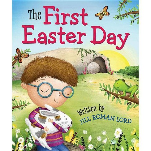The First Easter Day - by  Jill Roman Lord (Board_book) - image 1 of 1