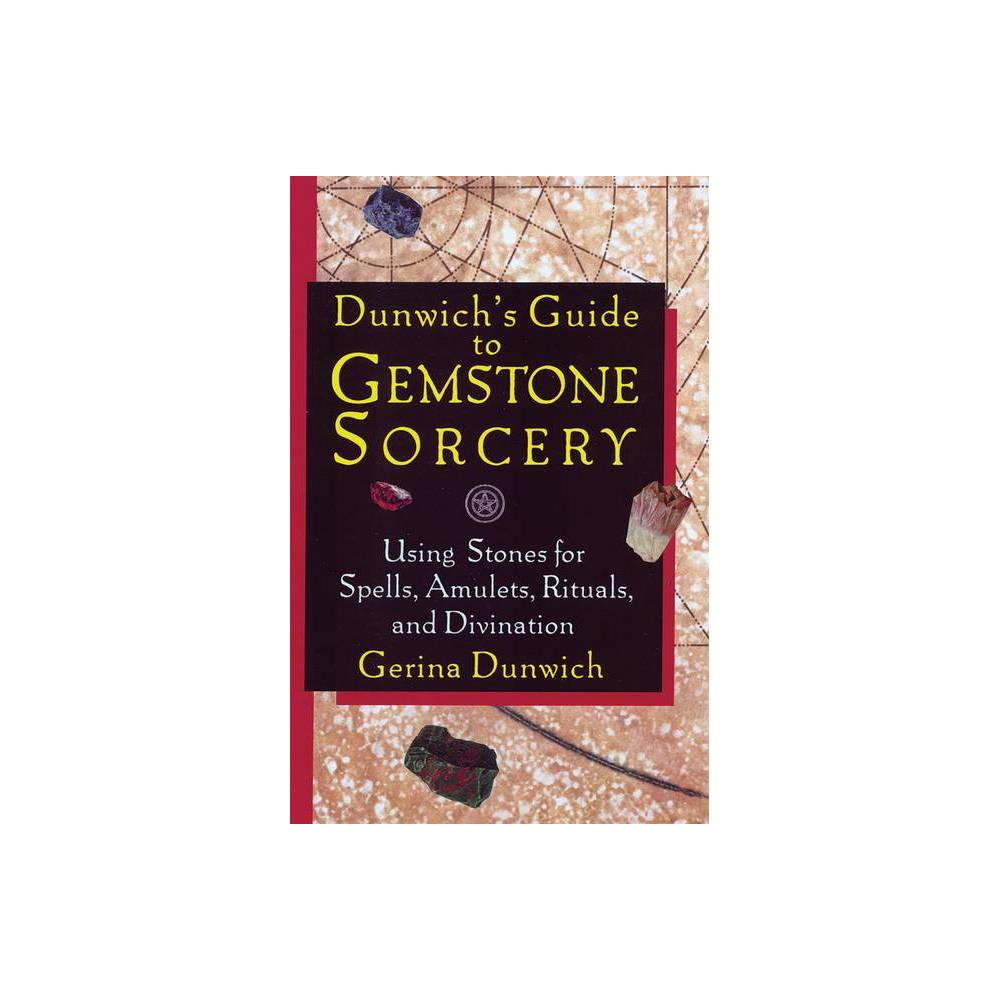 Dunwich S Guide To Gemstone Sorcery By Gerina Dunwich Paperback