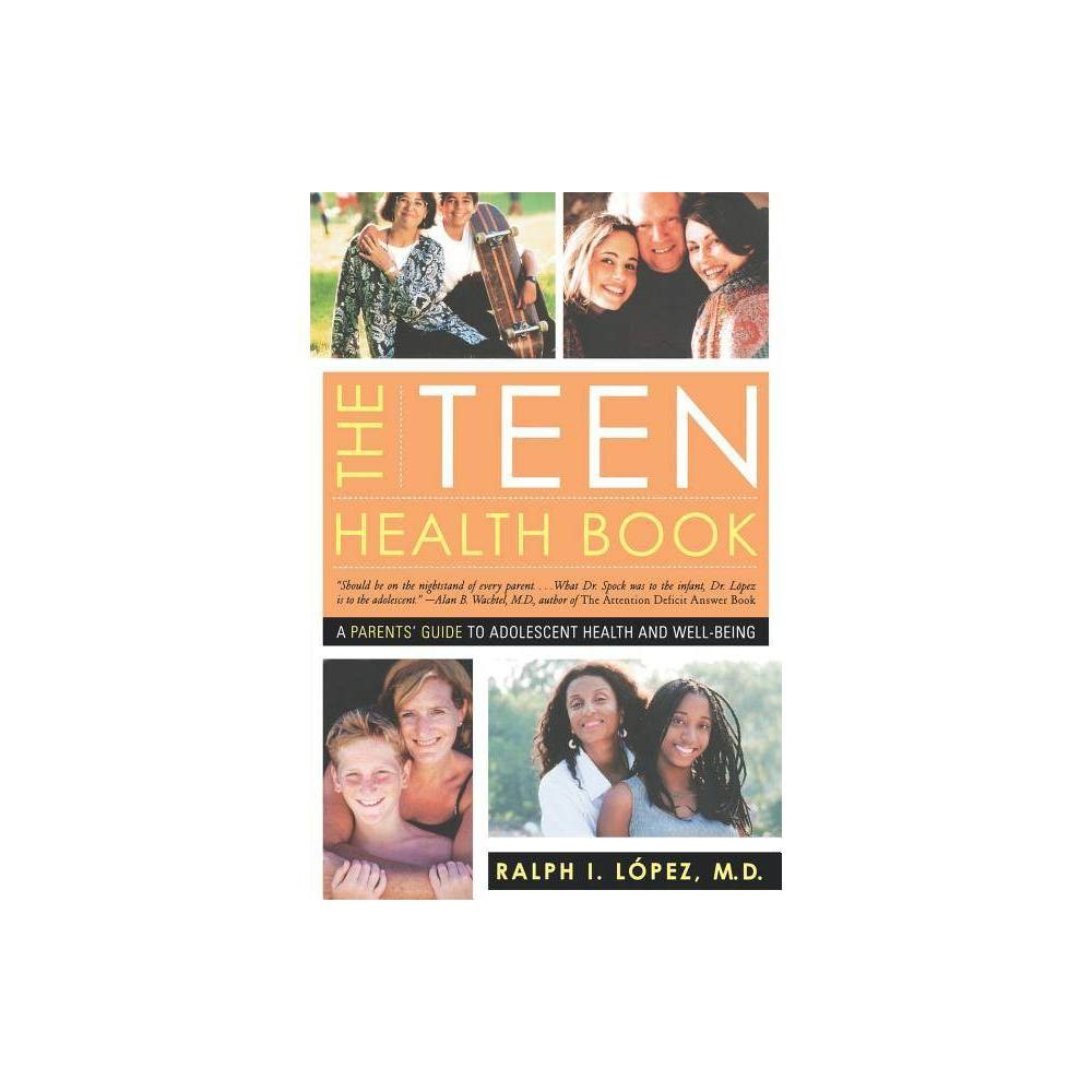 The Teen Health Book By Ralph I Lopez Paperback