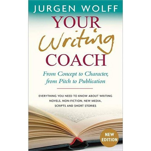 Your Writing Coach - 2 Edition by  Jurgen Wolff (Paperback) - image 1 of 1