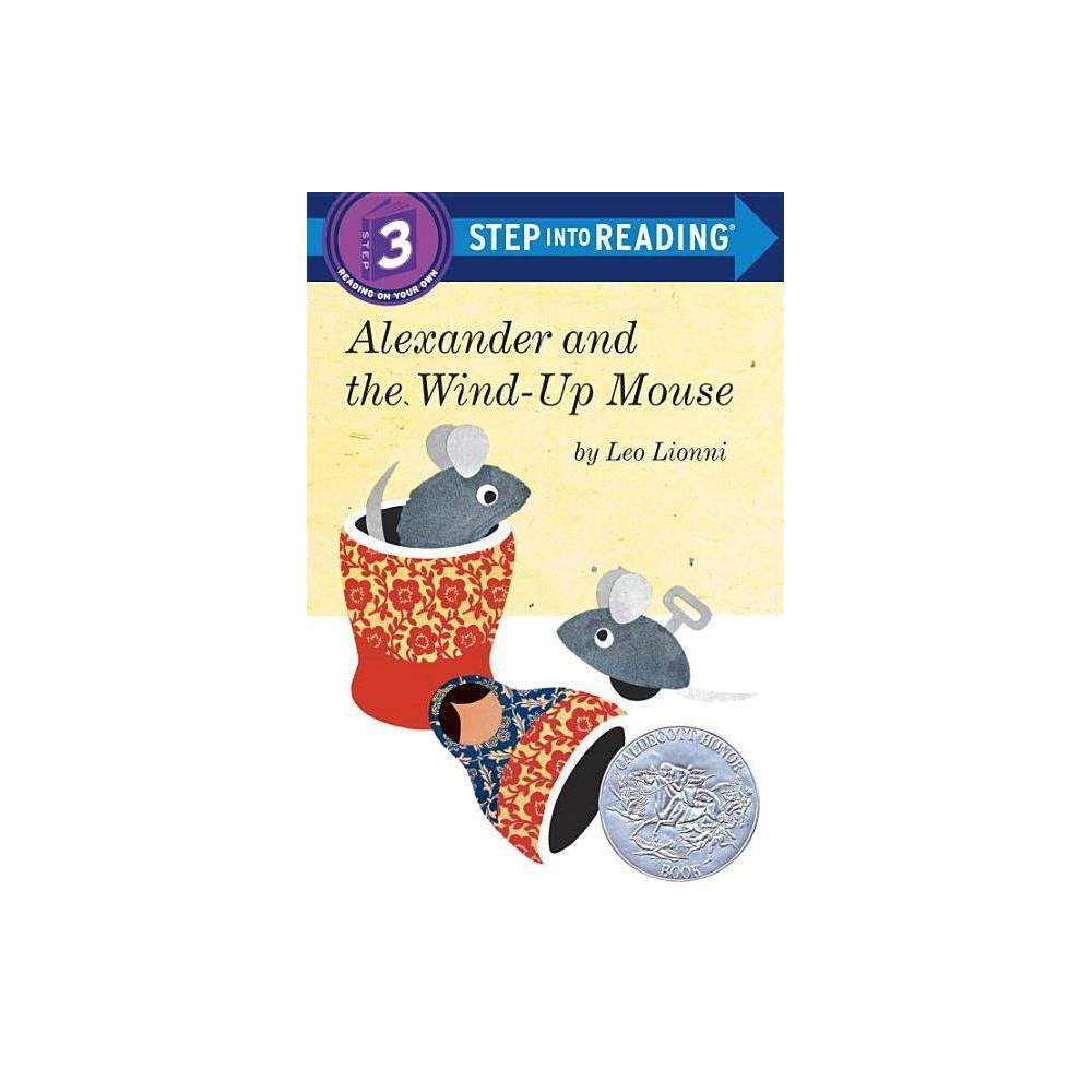 Alexander And The Wind Up Mouse Step Into Reading A Step 3 Book By Leo Lionni Paperback