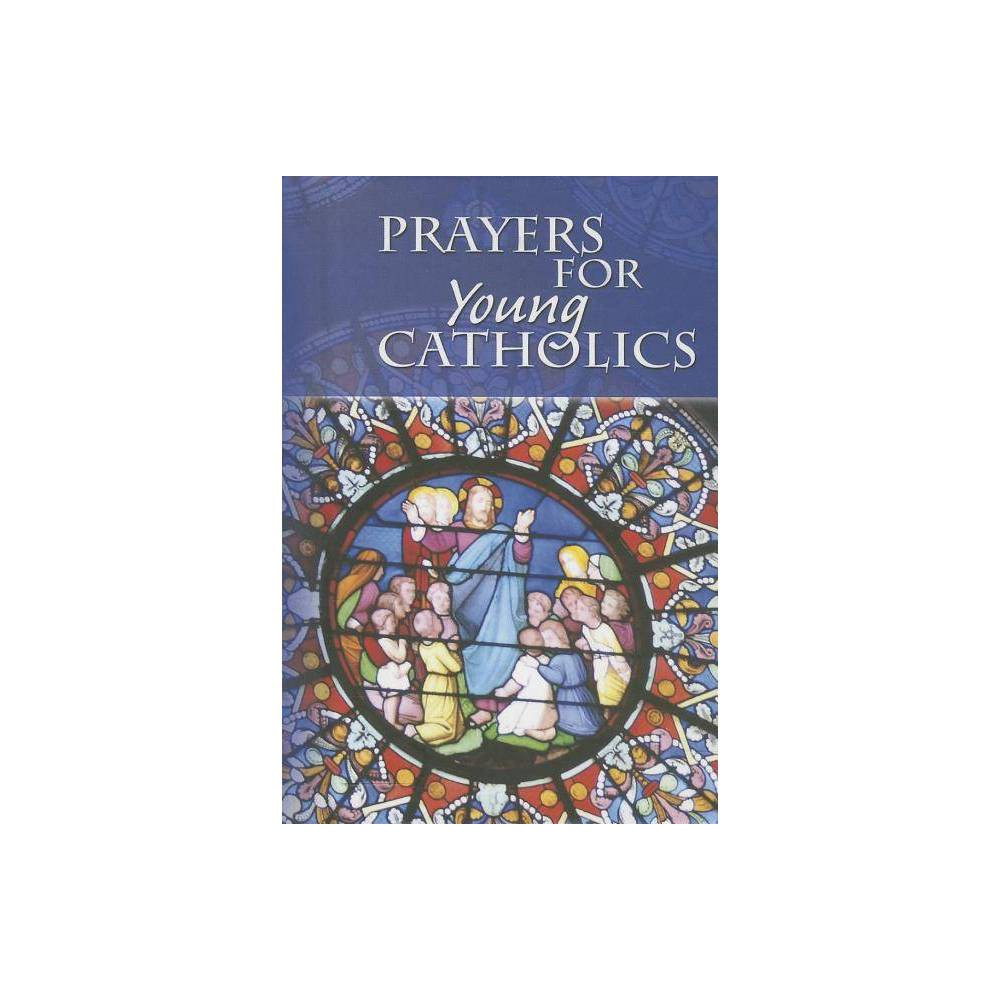 Prayers For Young Catholics Hardcover