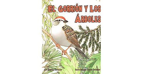 El gorrión y los árboles / The Sparrow and the Trees (Paperback) (Sharon Chriscoe) - image 1 of 1