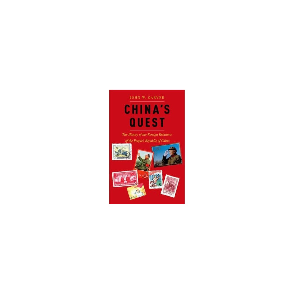 China's Quest : The History of the Foreign Relations of the People's Republic, Revised and Updated