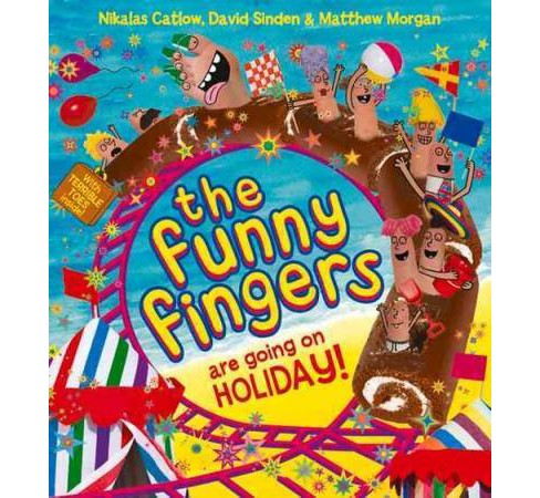 Funny Fingers Are Going on Holiday (Paperback) (Nikalas Catlow & David Sinden & Matthew Morgan) - image 1 of 1