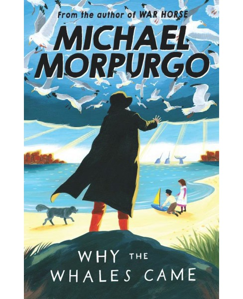 Why the Whales Came -  New by Michael Morpurgo (Paperback) - image 1 of 1