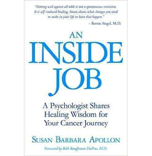Inside Job : A Psychologist Shares Healing Wisdom for Your Cancer Journey (Paperback) (Susan Barbara - image 1 of 1