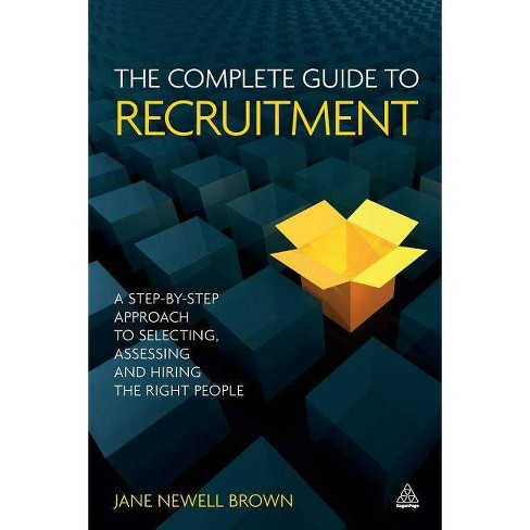 The Complete Guide to Recruitment - by  Jane Newell Brown (Paperback) - image 1 of 1