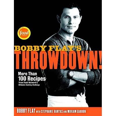 Bobby Flay's Throwdown! (Hardcover)by Bobby Flay