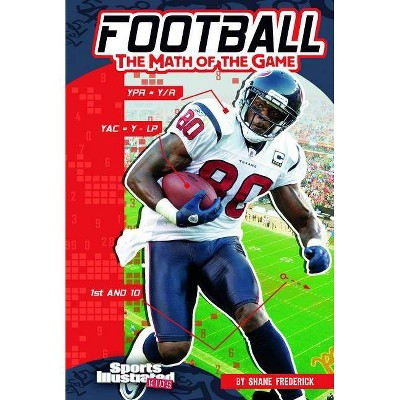 Football - (Sports Illustrated Kids: Sports Math) by  Shane Frederick (Paperback)