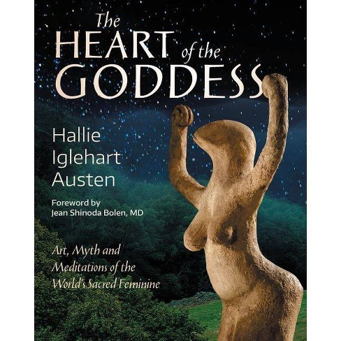 The Heart of the Goddess - by  Hallie Iglehart Austen (Paperback) - image 1 of 1