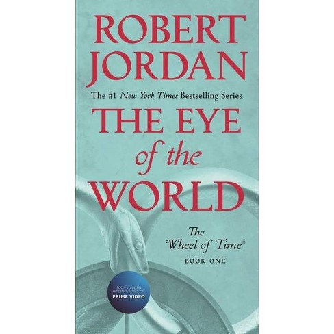 The Eye of the World - (Wheel of Time) by  Robert Jordan (Paperback) - image 1 of 1