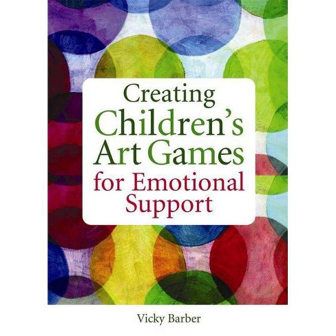 Creating Children's Art Games for Emotional Support - by  Vicky Barber (Paperback) - image 1 of 1