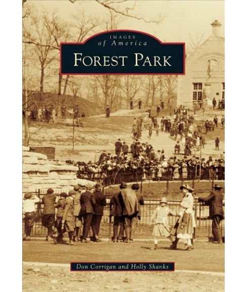 Forest Park (Paperback) (Don Corrigan & Holly Shanks) - image 1 of 1