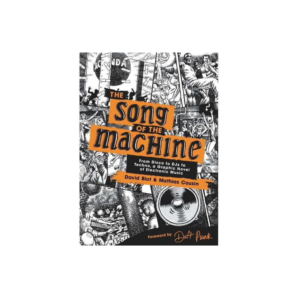 The Song Of The Machine By David Blot Mathias Cousin Hardcover