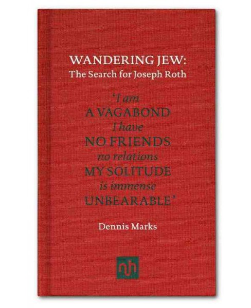 Wandering Jew : The Search for Joseph Roth (Hardcover) (Dennis Marks) - image 1 of 1