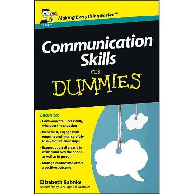 Communication Skills for Dummies - (For Dummies) by  Elizabeth Kuhnke (Paperback)