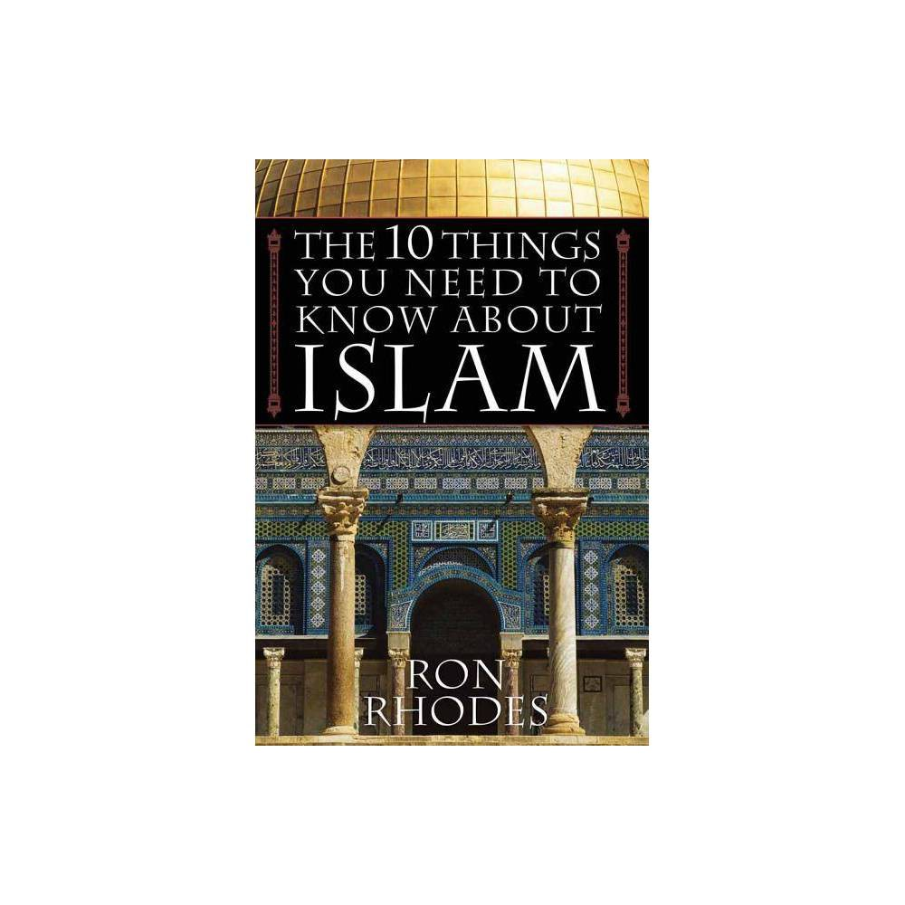 The 10 Things You Need To Know About Islam By Ron Rhodes Paperback