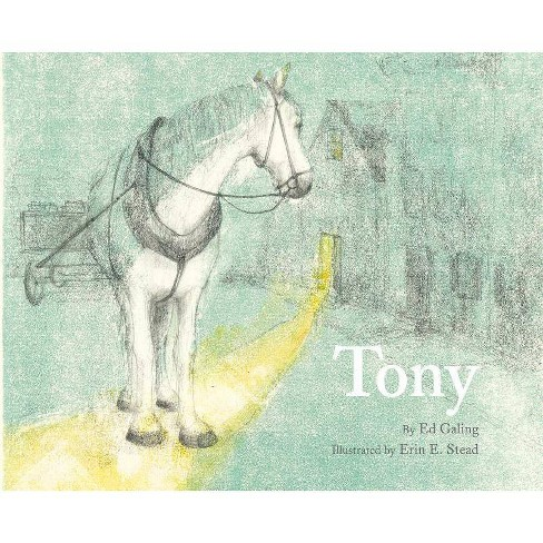 Tony - by  Ed Galing (Hardcover) - image 1 of 1