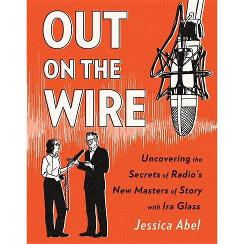 Out on the Wire - by  Jessica Abel (Paperback) - image 1 of 1