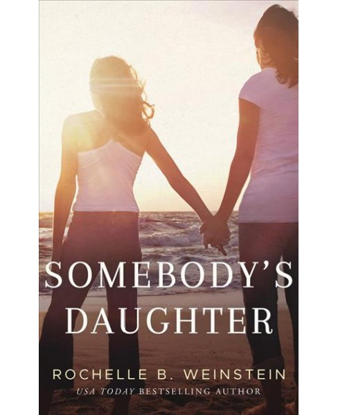 Somebody's Daughter -  Unabridged by Rochelle B. Weinstein (CD/Spoken Word) - image 1 of 1