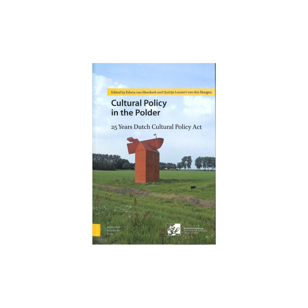 Cultural Policy in the Polder : 25 years of Dutch Cultural Policy Act - (Paperback)